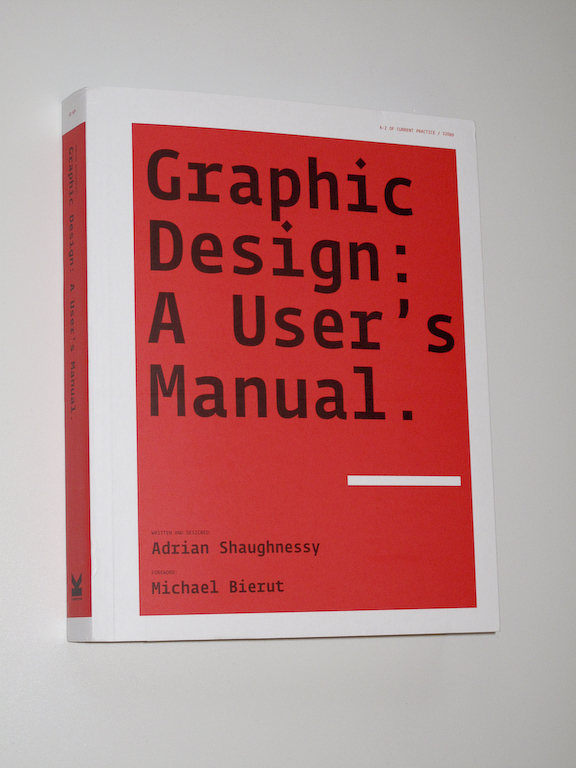 Laurence King: Graphic design: A user manual Adrian Shaughnessy